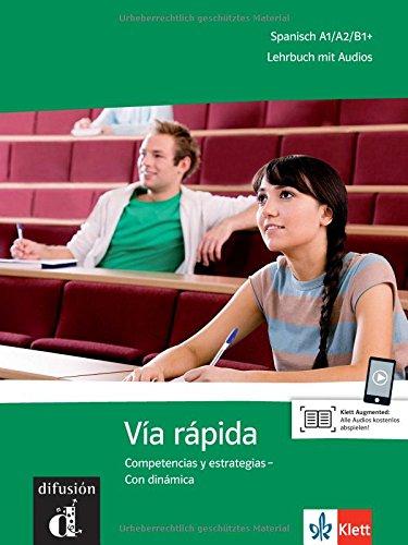 Vía rápida: Competencias y estrategias November 2017 Klett Sprachen 3125151295 für die Erwachsenenbildung für die Hochschulausbildung Con dinámica Lehrbuch mit Audios Taschenbuch – 17