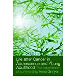 img - for Life After Cancer in Adolescence and Young Adulthood: The Experience of Survivor book / textbook / text book