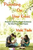 Parenting on Your Knees, Vicki Tiede, 1938092295