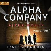 Alpha Company: Alpha World, Book 3 | Daniel Schinhofen