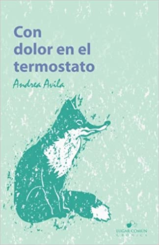 Amazon.com: Con dolor en el termostato (9781987819441): Andrea Avila: Books