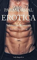 Paranormal Erotica: Submissive Romance - Vampire & Werevolf Erotic Short Story Anthology