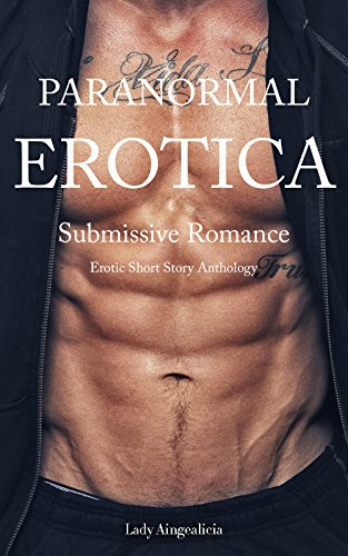 Paranormal Erotica: Submissive Romance Collection - Vampire & Werevolf Erotic Short Story - Bdsmerotica Supernatural