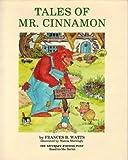 Tales of Mr. Cinnamon, Frances B. Watts, 0893870536