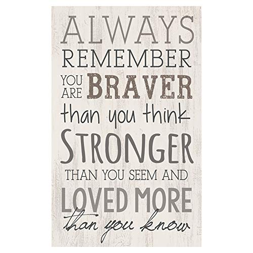 P. Graham Dunn Always Remember Braver Stronger Whitewash 10.5 x 17 Wood Pallet Wall Plaque Sign (And She Loved A Little Boy Quote)