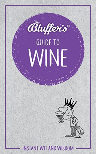Collection Oenology (Bluffer's Guide To Wine: Instant Wit and Wisdom (Bluffer's Guides))
