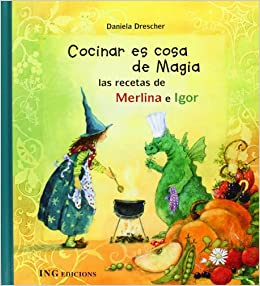 Cocinar es cosa de magia (Spanish) Hardcover – April 1, 2013
