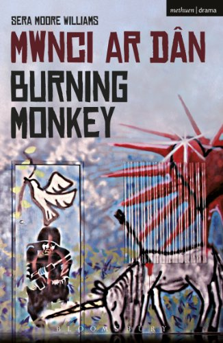 Burning Monkey (Burning Monkey: Mwnci ar Dan (Modern Plays))