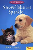 Snowflake and Sparkle, Jenny Dale, 0816775117