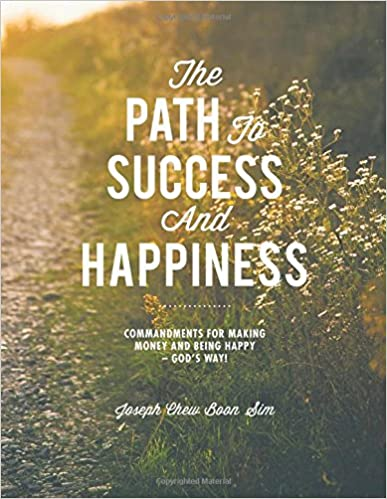The Path to Success and Happiness: Commandments for Making Money and Being Happy – God's Way