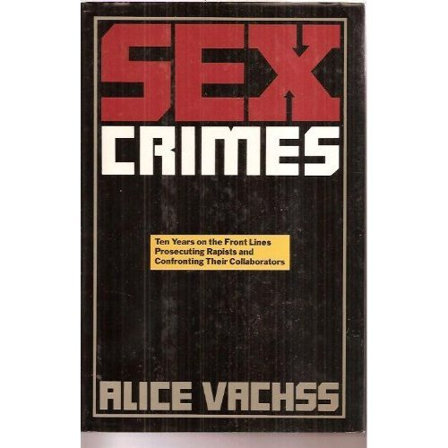 Sex Crimes (1993) (Book) written by Alice Vachss