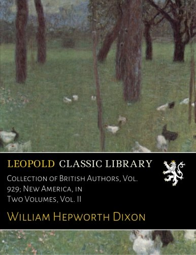 Read Online Collection of British Authors, Vol. 929; New America, in Two Volumes, Vol. II pdf