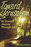img - for Toward Jerusalem: An Inward Journey Through Lent book / textbook / text book