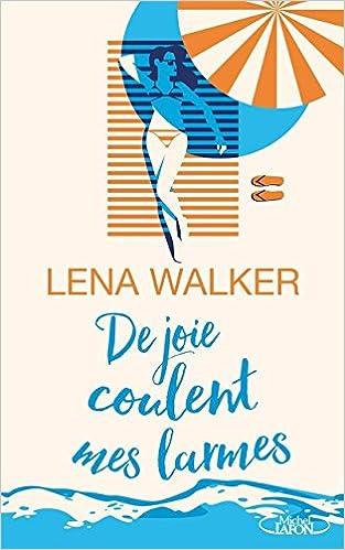 De joie coulent mes larmes - Lena Walker