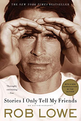 [Paperback] [Rob Lowe] Stories I Only Tell My Friends: an Autobiography (My Best Friend Rob And Big)