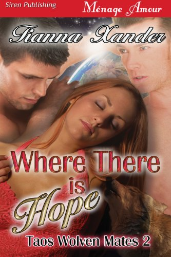 Book: Where There is Hope [Taos Wolven Mates 2] by Tianna Xander