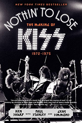 Read Online Nothin' to Lose: The Making of KISS (1972-1975) ebook