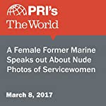 A Female Former Marine Speaks Out About Nude Photos of Servicewomen | Rachel Gotbaum,Joyce Hackel
