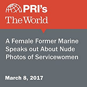 A Female Former Marine Speaks Out About Nude Photos of Servicewomen