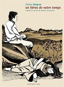 vignette de 'Un Héros de notre temps (Céline WAGNER)'