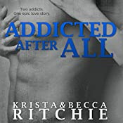 Addicted After All: Addicted, Book 3 | Krista Ritchie, Becca Ritchie