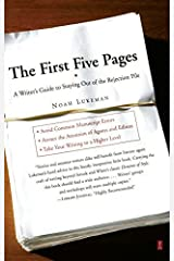 The First Five Pages: A Writer's Guide To Staying Out of the Rejection Pile by Noah Lukeman (2005-01-01)