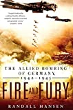 img - for Fire and Fury: The Allied Bombing of Germany, 1942-1945 book / textbook / text book