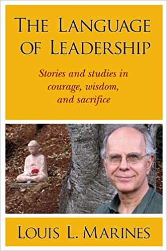Book The Language of Leadership: Stories and studies in courage, wisdom, and sacrifice