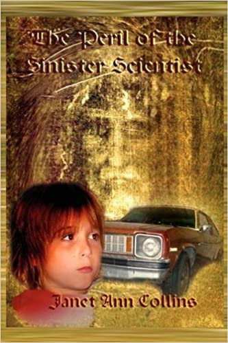 The Peril of the Sinister Scientist by Janet Ann Collins (2009-07-31)