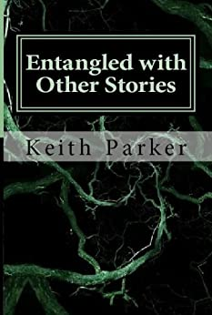 Entangled with Other Stories by [Parker, Keith]