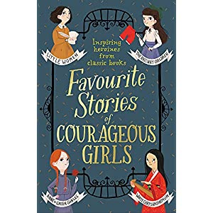 Favourite Stories of Courageous Girls:...