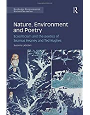 Nature, Environment and Poetry: Ecocriticism and the poetics of Seamus Heaney and Ted Hughes (Routledge Environmental Humanities)