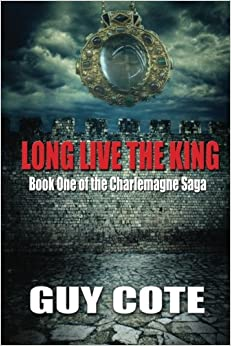 Book Long Live the King: Book One of the Charlemagne Saga: Volume 1