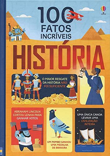 História. 100 Fatos Incríveis