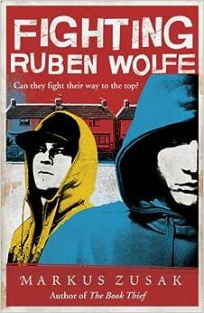Fighting Ruben Wolfe (Underdogs): Markus Zusak