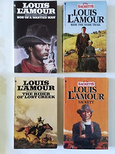 4 Westerns by Louis L'Amour: Ride the Dark Trail / The Rider of Lost Creek / Son of a Wanted Man / Sackett (Ride The Dark Trail By Louis L Amour)