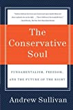img - for The Conservative Soul: Fundamentalism, Freedom, and the Future of the Right by Andrew Sullivan (2007-10-09) book / textbook / text book