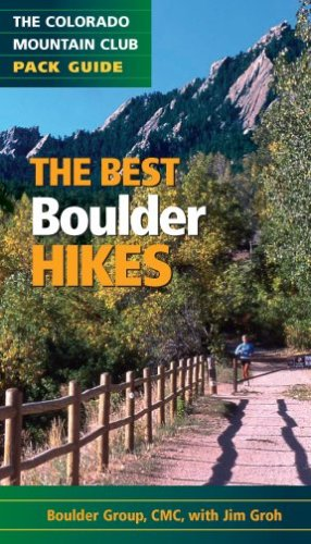 Boulder Club - The Best Boulder Hikes (Colorado Mountain Club Pack Guides) (Cmc Pack Guide)