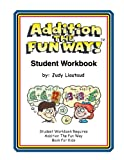 Addition the Fun Way Student Workbook, Judy Liautaud, 1883841364