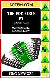 The EDC Bible:3 Optimal Carry: Maximum Utility, Minimum Gear! (Volume 3)