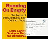 Running on Empty, Lester R. Brown and Christopher Flavin, 0393013340