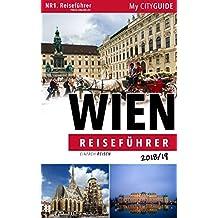 """Reiseführer WIEN 2018/19: Einfach Reisen: Bonus: """"Wienerisch Wörterbuch"""" (Ihr Wien Reiseführer) (German Edition)"""