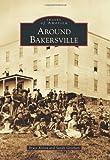 Around Bakersville, Bruce Koran and Sandy Grisham, 0738587648