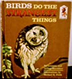 Birds Do the Strangest Things, Arthur Hornblow and Leonora Hornblow, 0517087421