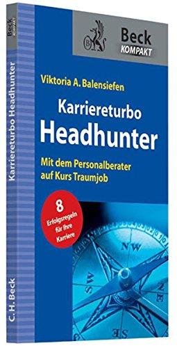 Karriereturbo Headhunter: Mit dem Personalberater auf Kurs Traumjob