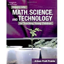 Inquiry into Math, Science & Technology for Teaching Young Children by Arleen Pratt Prairie (2004-10-19)