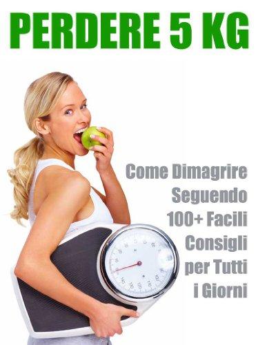 come perdere peso in 5 giorni senza diete
