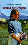 img - for Bound for Oregon by Jean Van Leeuwen (1996-11-01) book / textbook / text book
