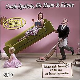 Coole Sprüche Für Die Küche 2017 Artwork Extra: 9783960132233: Amazon.com:  Books