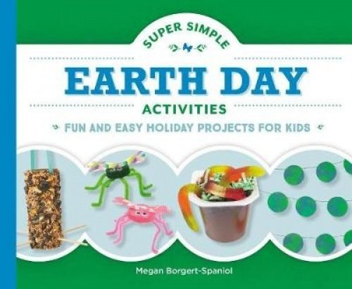 Super Simple Earth Day Activities: Fun and Easy Holiday Projects for Kids (Super Simple Holidays)